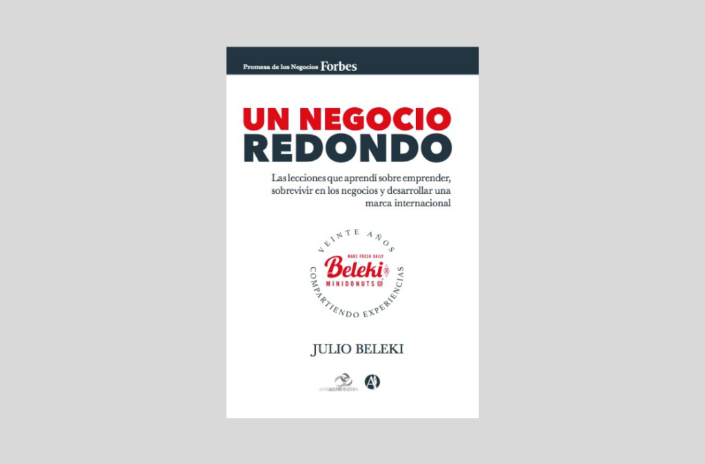 """Lanzamiento: """"Un Negocio Redondo"""", de Julio Beleki"""