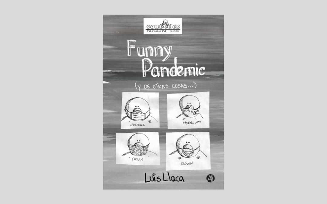 """Lanzamiento: """"Funny Pandemic"""", de Luis Llaca"""