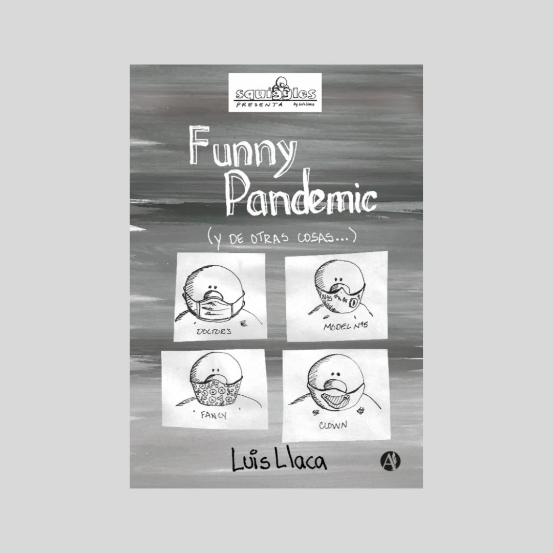 funny pandemic luis llaca